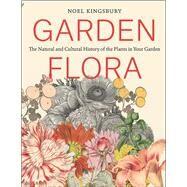 Garden Flora by Kingsbury, Noel, 9781604695656