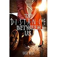 The Distance Between Us by West, Kasie, 9780062235657