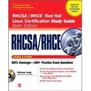 RHCSA/RHCE Red Hat Linux Certification Study Guide (Exams EX200 & EX300), 6th Edition by Jang, Michael, 9780071765657