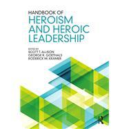 Handbook of Heroism and Heroic Leadership by Allison; Scott T., 9781138915657