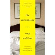 The Uncoupling A Novel by Wolitzer, Meg, 9781594485657