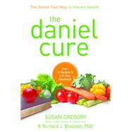 The Daniel Cure: The Daniel Fast Way to Vibrant Health 9780310335658N