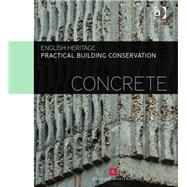 Practical Building Conservation: Concrete by England; Historic, 9780754645658