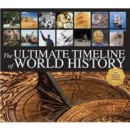 The Ultimate Timeline of World History by Marx, Christoph; Berghorn, Detlef; Knop, Christin; Lewis, Natalie; Andersen, David, 9780764165658
