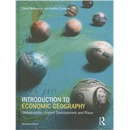 Introduction to Economic Geography: Globalization, Uneven Development and Place by MacKinnon; Danny, 9781138835658