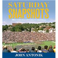 Saturday Snapshots by Antonik, John, 9781940425658
