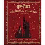 Harry Potter: Magical Places from the Films: Hogwarts, Diagon Alley, and Beyond by Revensen, Jody, 9780062385659