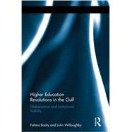 Higher Education Revolutions in the Gulf: Globalization and Institutional Viability by Badry; Fatima, 9780415505659