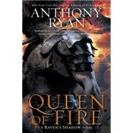 Queen of Fire by Ryan, Anthony, 9780425265659