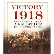 Victory 1918 by Mirrorpix, 9780750985659