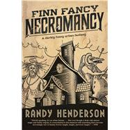 Finn Fancy Necromancy by Henderson, Randy, 9780765385659