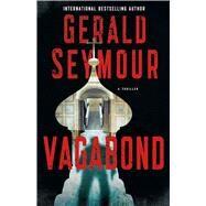 Vagabond A Thriller by Seymour, Gerald, 9781250075659