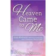 Heaven Came to Me by Sommer, Marlene, 9781630475659