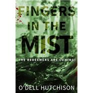 Fingers in the Mist by Hutchison, O'dell, 9781939765659