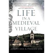 Life in a Medieval Village by Gies, Frances; Gies, Joseph, 9780062415660