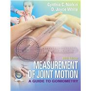 Measurement of Joint Motion by Norkin, Cynthia C.; White, D. Joyce, 9780803645660