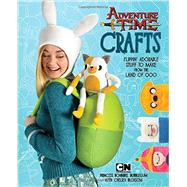 Adventure Time Crafts by Bubblegum, Bonnibel, Princess; Bloxsom, Chelsea (CON); Staples, Tamara, 9780804185660