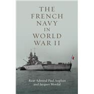 The French Navy in World War II by Auphan, Paul; Mordal, Jacques, 9781591145660