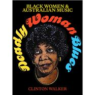 Deadly Woman Blues by Walker, Clinton, 9781742235660