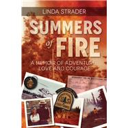 Summers of Fire by Strader, Linda, 9781945805660