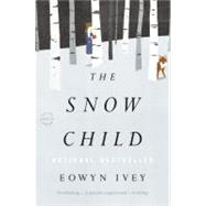 The Snow Child by Ivey, Eowyn, 9780316175661