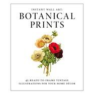 Instant Wall Art Botanical Prints by Adams Media, 9781440585661