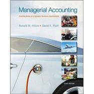 Managerial Accounting: Creating Value in a Dynamic Business Environment by Hilton, Ronald; Platt, David, 9780078025662