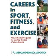 Careers in Sport, Fitness and Exercise by American Kinesiology Association; Hoffman, Shirl J. (CON); Anderson, David (CON); Chodzko-zajko, Wojtek (CON), 9780736095662