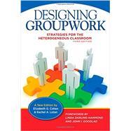Designing Groupwork by Cohen, Elizabeth G.; Lotan, Rachel A.; Darling-Hammond, Linda; Goodlad, John I., 9780807755662