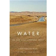 Water in the 21st-Century West: A High Country News Reader by Miller, Char, 9780870715662