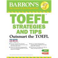 Barron's TOEFL Strategies and Tips by Sharpe, Pamela J., Ph.D., 9781438075662