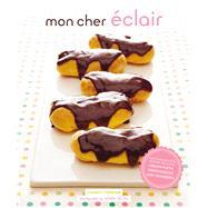 Mon Cher Eclair by Ferreira, Charity; De Leo, Joseph, 9781452145662