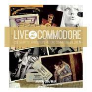 Live at the Commodore: The Story of Vancouver's Historic Commodore Ballroom by Chapman, Aaron, 9781551525662