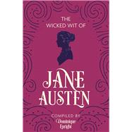The Wicked Wit of Jane Austen by Enright, Dominique, 9781782435662