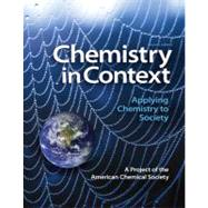 Chemistry in Context : Applying Chemistry to Society by AMERICAN CHEMICAL SOCIETY, 9780073375663