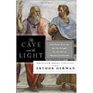 The Cave and the Light: Plato Versus Aristotle, and the Struggle for the Soul of Western Civilization by Herman, Arthur, 9780553385663