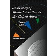 A History of Music Education in the United States by Keene, James A., 9780944435663