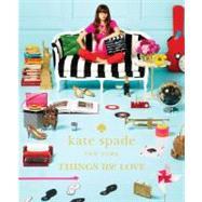 Kate Spade New York: Things We Love by Kate Spade New York; Lloyd, Deborah, 9781419705663
