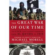 The Great War of Our Time by Morell, Michael; Harlow, Bill, 9781455585663