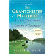 Sidney Chambers and The Dangers of Temptation by Runcie, James, 9781632865663