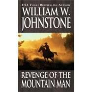 Revenge of the Mountain Man by Johnston, William, 9780786025664