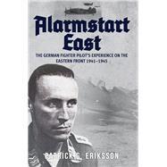 Alarmstart East by Eriksson, Patrick G., 9781445675664