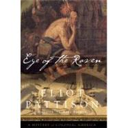 Eye of the Raven A Mystery of Colonial America by Pattison, Eliot, 9781582435664