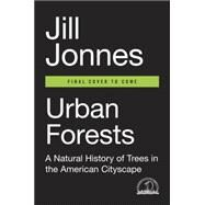 Urban Forests by Jonnes, Jill, 9780670015665