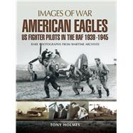 American Eagles by Holmes, Tony, 9781473835665