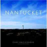 Nantucket by Hazlegrove, Cary; Michaelis, David, 9781596525665