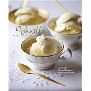 Vanilla: Cooking With One of the World's Finest Ingredients by Sawyer, Janet; Painter, Steve, 9781849755665