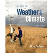 Exercises for Weather & Climate Plus MasteringMeteorology with eText -- Access Card Package by Carbone, Greg, 9780134035666