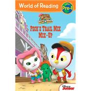 World of Reading: Sheriff Callie's Wild West Peck's Trail Mix Mix-Up by Disney Book Group; Disney Storybook Art Team, 9781484715666