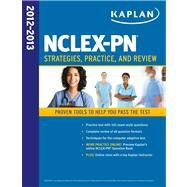 Kaplan NCLEX-PN 2012-2013 : Strategies, Practice, and Review by Kaplan, 9781609785666